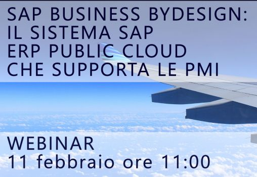 WEBINAR - SAP BUSINESS BYDESIGN: IL SISTEMA SAP ERP PUBLIC CLOUD CHE SUPPORTA LE PMI